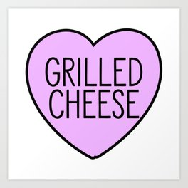 Love Grilled Cheese Art Print