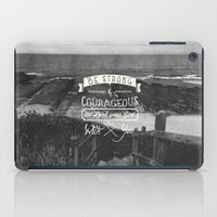 pocketfuel iPad Cases featuring Be strong and courageous! by Pocket Fuel