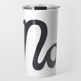 """No."" In Cursive Script Travel Mug"