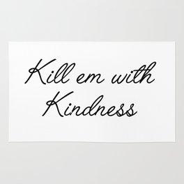 kill em with kindness Rug