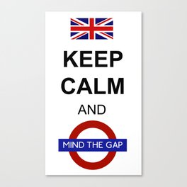 Keep Calm and Mind the Gap British Saying Canvas Print