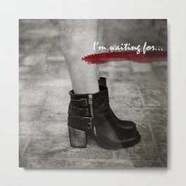 I'm waiting for... Metal Print