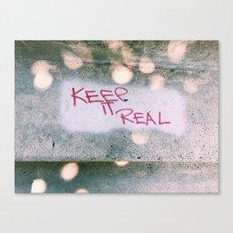 Keep it Real Canvas Print