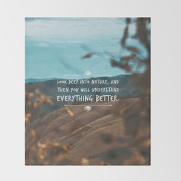 Look deep into nature, and then you will understand everything better. Throw Blanket