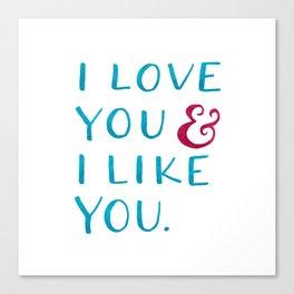 I love you & I like you -- Blue Canvas Print