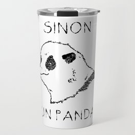 Sinon, un panda (1) Travel Mug