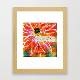 Free to Be ME Framed Art Print