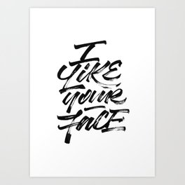 I like your Face Art Print