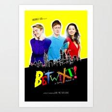 Betwixt! Art Work Art Print