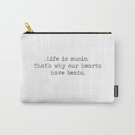 Life is music -quote Carry-All Pouch