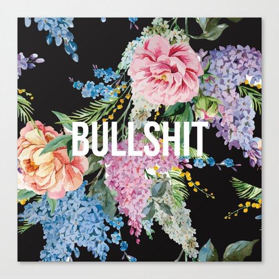 Bullshit Canvas Print