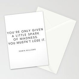 Robin Williams  - Youre only given a little spark of madness Stationery Cards