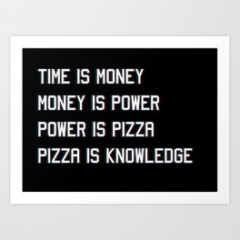 Pizza Is Knowledge Art Print