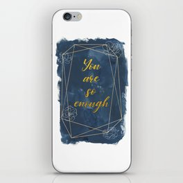 You Are So Enough iPhone Skin
