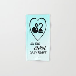 Be the swan of my heart Hand & Bath Towel