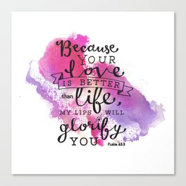 """""""Your Love is Better than Life"""" Hand-Lettered Bible Verse Canvas Print"""