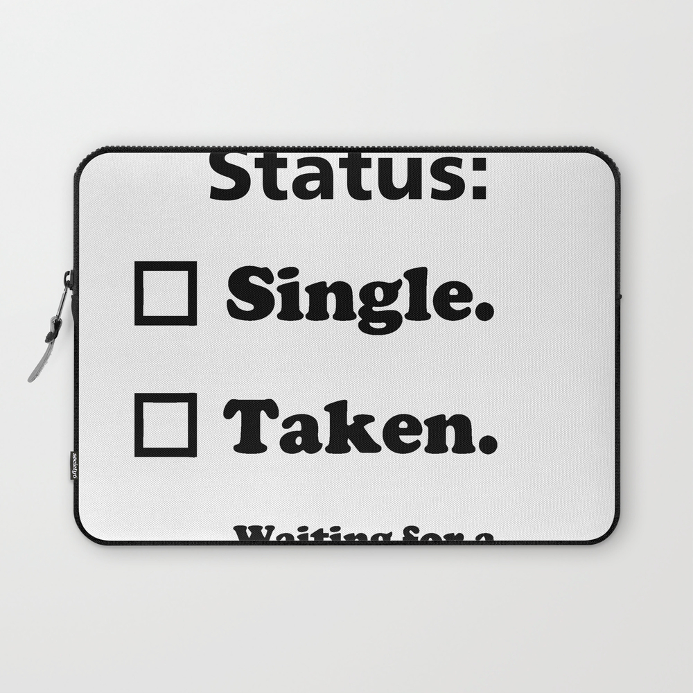 Relationship Status Laptop Sleeve LSV7927894
