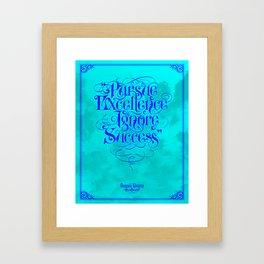 Pursue Excellence Ignore Success Framed Art Print