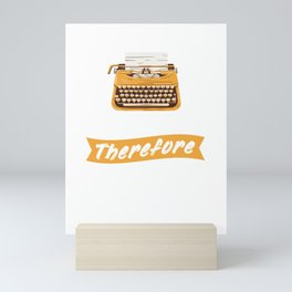 I'm A Writer Therefore I'm Not Sane - Writer And Author Mini Art Print