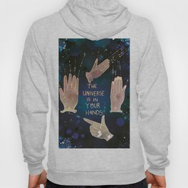 The Universe is in Your Hands Hoody