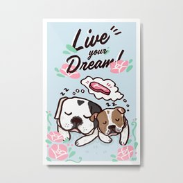 Live your Dreams Metal Print