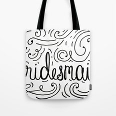 Bridesmaid, hand-lettered, great as a gift!! Tote Bag