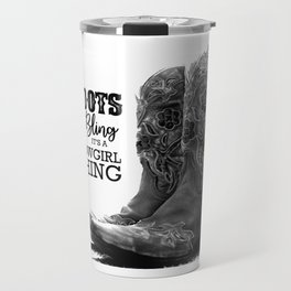 Boots & Bling It's A Cowgirl Thing Travel Mug