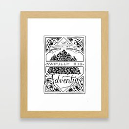 To Live Would Be An Awfully Big Adventure Framed Art Print