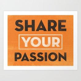 Share Your Passion (Orange) Art Print