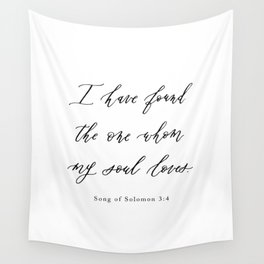 I Have Found the One Whom My Soul Loves — Song of Solomon 3:4 Wall Tapestry
