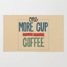 One More Cup of Coffee Rug