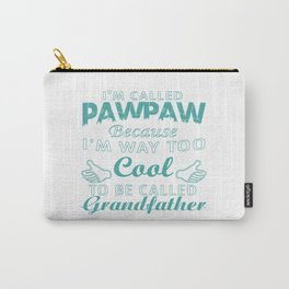 I'M CALLED PAWPAW Carry-All Pouch