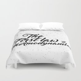The First Law of Thermodynamics - Black & White Duvet Cover