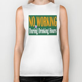 NO WORKING DURING DRINKING HOURS VINTAGE SIGN Biker Tank