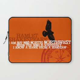 Hamlet-  North by Northwest - Madness - Shakespeare Quote Art Laptop Sleeve