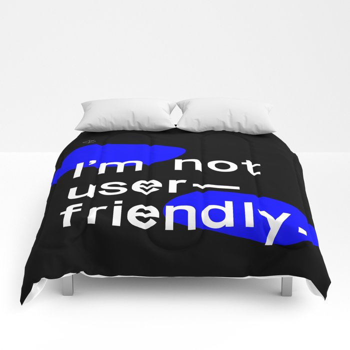 I'm not user friendly  Comforters