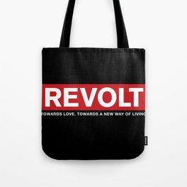 Revolt: Towards Love. Towards A New Way of Living. (Black) Tote Bag