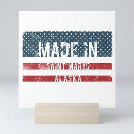 Made in Saint Marys, Alaska Mini Art Print