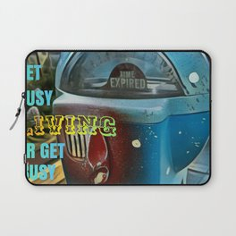 Time Flies - Get Busy Living! Laptop Sleeve