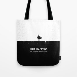 Shit Happens (Black White) Tote Bag