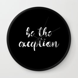 Be The Exception Wall Clock