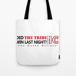 Did the tribe win last night? Tote Bag