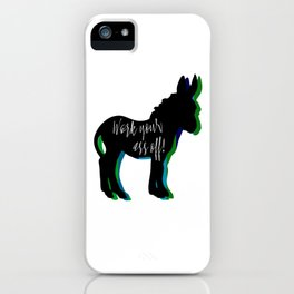 Work your ass off! iPhone Case