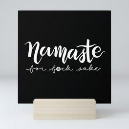 Namaste FFS - Clean White on Black Mini Art Print