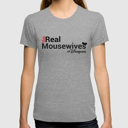 The Real Mousewives of Disneyland T-shirt