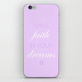 Have Faith In Your Dreams iPhone Skin