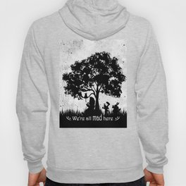 We're All Mad Here Alice In Wonderland Silhouette Art Hoody