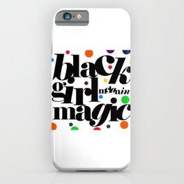 black girl melanin magic! iPhone Case