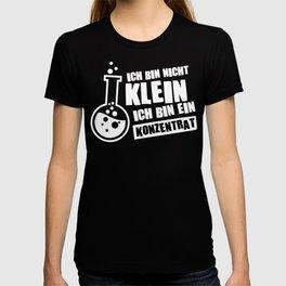 Ich bin nicht klein ich bin ein Konzentrat T-shirt