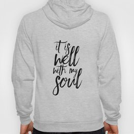 BIBLE VERSE It Is Well With My Soul Bible Cover Bible Verse Wall Art Printable Art Bible Verse Sign Hoody